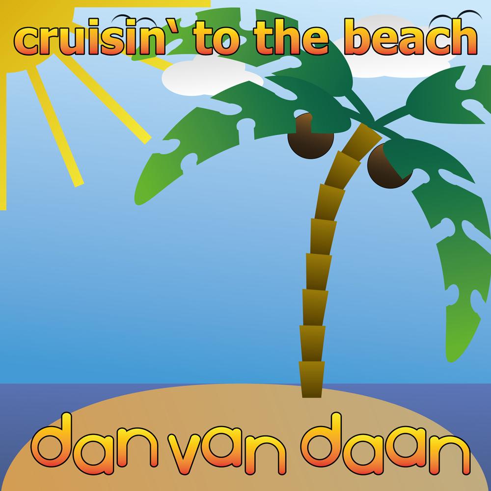 Dan Van Daan - Cruisin' To The Beach